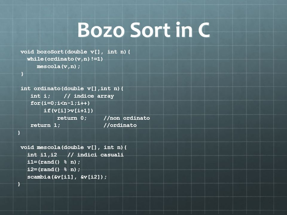 Bozo Sort in C void bozoSort(double v[], int n){